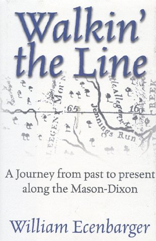 Walkin' the Line: A Journey from Past to Present Along the Mason-Dixon pdf epub