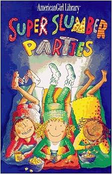 Super Slumber Parties (American Girl Library) Books Pdf File