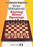 Grandmaster Repertoire - Beating Minor Openings-Victor Mikhalevski