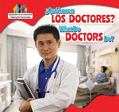 Qué hacen los doctores? / What Do Doctors Do? (Ayudantes de la comunidad / Helping the Community) (Spanish and English Edition)