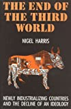 The End of the Third World, Nigel Harris, 094153314X