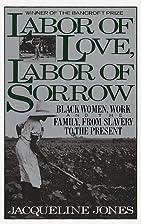 Labor of Love, Labor of Sorrow: Black Women,…