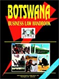 Botswana Business Law Handbook Volume 1 Strategic and Practical Information