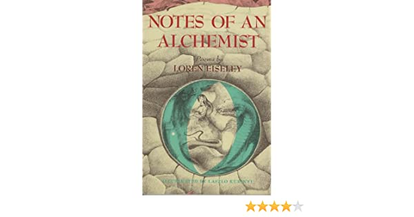notes of an alchemist loren c eiseley com  notes of an alchemist loren c eiseley 9780684136936 com books
