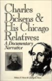 img - for Charles Dickens and His Chicago Relatives: A Documentary Narrative book / textbook / text book