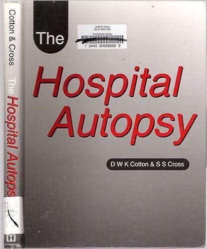 The Hospital Autopsy: Dennis W  K  Cotton, S  S  Cross