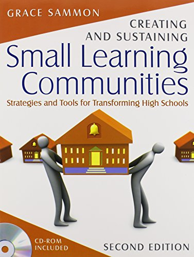 Creating and Sustaining Small Learning Communities: Strategies and Tools for Transforming High Schools