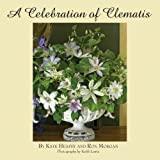 A Celebration of Clematis, Ron Morgan and Kaye Heafey, 0971955263