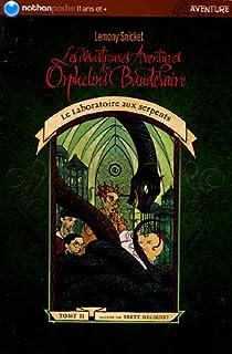 Les Désastreuses aventures des orphelins Baudelaire, tome 2 : Le Laboratoire aux serpents par Handler