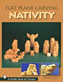 Flat Plane Carving: the Nativity, Lynn Diel, 076432439X