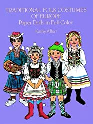 Traditional Folk Costumes of Europe: Paper Dolls in Full Colour (Traditional Fashions)