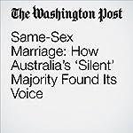 Same-Sex Marriage: How Australia's 'Silent' Majority Found Its Voice | Richard Glover
