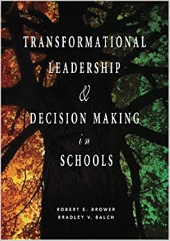 Transformational Leadership and Decision Making in Schools