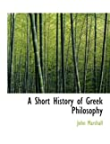 A Short History of Greek Philosophy, John Marshall, 0554629984