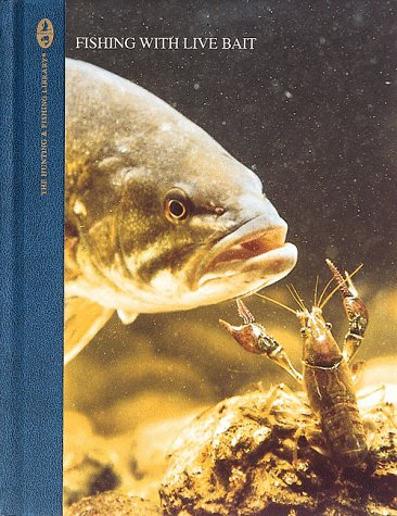 Live Bait Fishing - Fishing with Live Bait (The Hunting and Fishing Library)