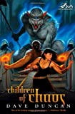 Children of Chaos, Dave Duncan, 0765314835