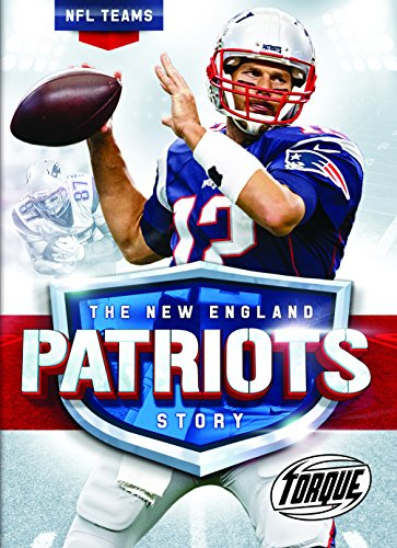 The New England Patriots Story (NFL Teams)