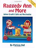 Raggedy Ann and More, Patricia Hall, 1565541022