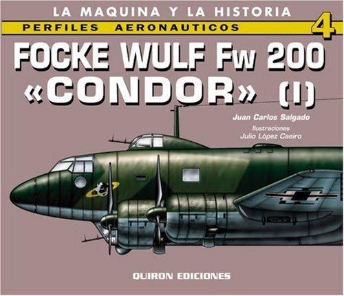 Focke Wulf Fw 200 Condor (Perfiles Aeronauticas, Band 4)