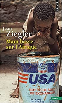 Book Main Basse Sur l'Afrique. la Recolonisation by Ziegler Jean (2016-04-28)