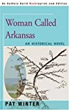 img - for Woman Called Arkansas: An Historical Novel by Pat Winter (2000-11-20) book / textbook / text book