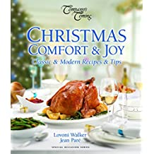 Christmas Comfort & Joy: Classic & Modern Recipes & Tips