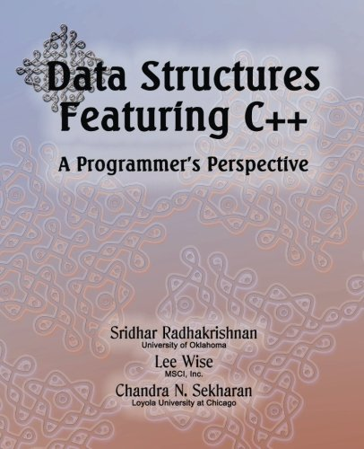 Data Structures Featuring C++  A Programmer's Perspective: Data Structures in C++ by SRR LLC