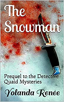 The Snowman: Prequel to the Detective Quaid Mysteries by [Renée, Yolanda]