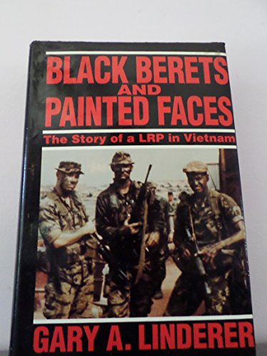 Black Berets and Painted Faces: The Story of a LRP in Vietnam