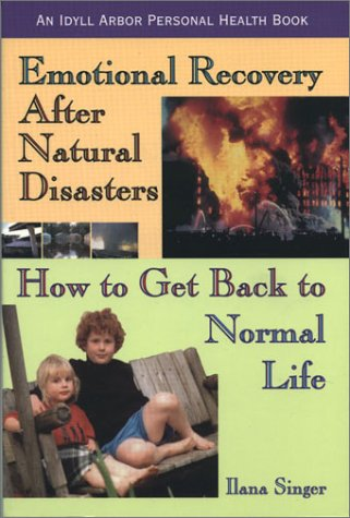 Download Emotional Recovery After Natur (An Idyll Arbor Personal Health Book) PDF
