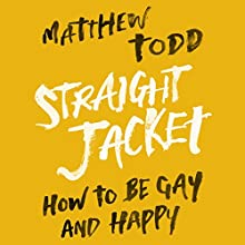 Straight Jacket Audiobook by Matthew Todd Narrated by Matthew Todd