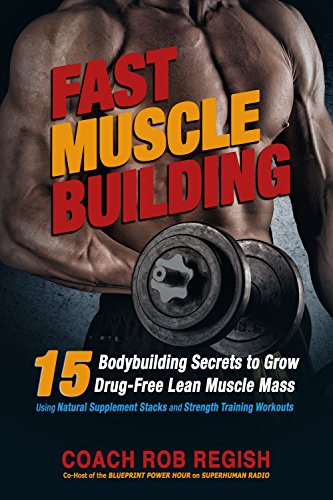 Fast muscle building 15 bodybuilding secrets to grow drug free lean fast muscle building 15 bodybuilding secrets to grow drug free lean muscle mass using malvernweather Images