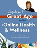 Sandy Berger's Great Age Guide to Online Health and Wellness, Sandy Berger, 0789735326