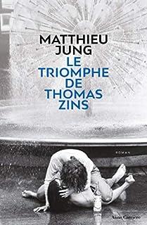 Le triomphe de Thomas Zins, Jung, Matthieu