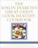 The Joslin Diabetes Great Chefs Cook Healthy Cookbook, Frances Towner Giedt and Bonnie Sanders Polin, 0743215869