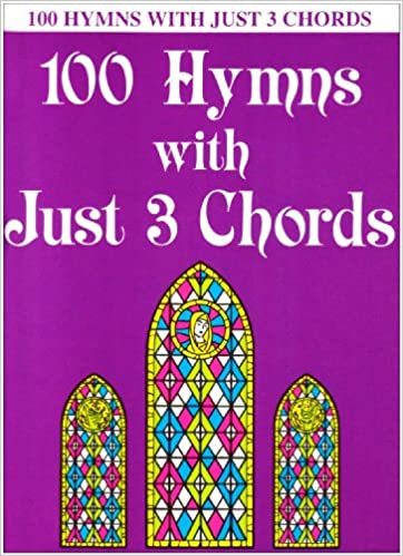 100 Hymns With Just Three Chords Piano Solo Hal Leonard Corp