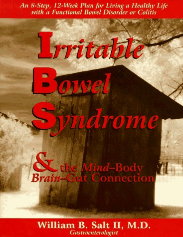 Irritable Bowel Syndrome & the Mind-Body Brain-Gut Connection: 8 Steps for Living a Healthy Life with a Functiona (The Mind-Body Connection ()