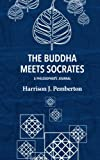 img - for The Buddha Meets Socrates: A Philosopher's Journal book / textbook / text book