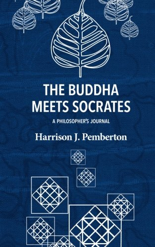 The Buddha Meets Socrates: A Philosopher's Journal