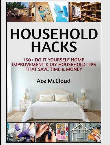 Do It Yourself Home Decorating Ideas: Household Hacks: 150+ Do It Yourself Home Improvement