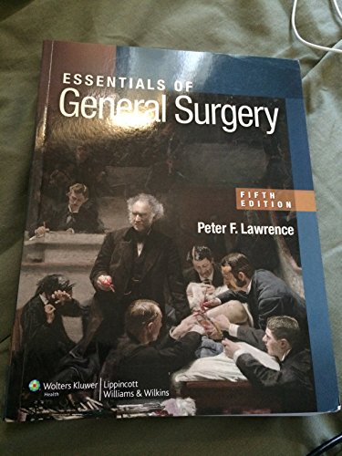 Essentials of General Surgery 5th (fifth) Edition by Lawrence, Peter F., Bell, Richard M., Dayton, Merril T., Heb [2012]