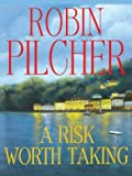 A Risk Worth Taking, Robin Pilcher, 0786264713