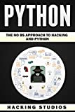 Python: The No BS Approach To Hacking and Python