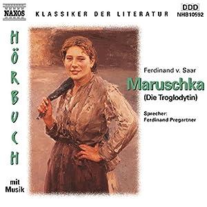 Maruschka - Die Troglodytin Hörbuch