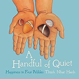 A Handful of Quiet: Happiness in Four Pebbles by [Hanh, Thich Nhat]