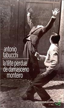 La Tête perdue de Damasceno Monteiro par Tabucchi