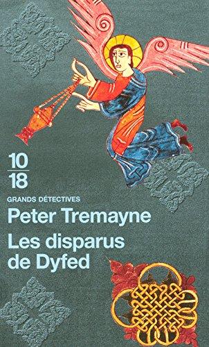 Les disparus de Dyfed Poche – 17 avril 2008 Peter TREMAYNE Hélène PROUTEAU 10 X 18 2264046589