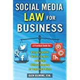 Social Media Law for Business: A Practical Guide for Using Facebook, Twitter, Google +, and Blogs Without Stepping...
