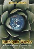 Earth Spirit Warrior, John R. Stowe, 1899171347