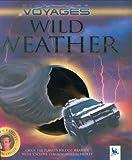 Wild Weather, Caroline Harris and Warren Faidley, 0753459116